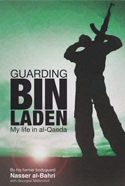 Guarding bin Laden: My Life in al-Qaeda